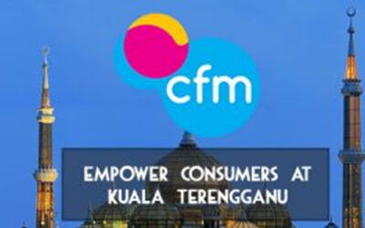 CFM Empowers Consumers and Champions Consumer Rights in Communications and Multimedia Services at Kuala Terengganu