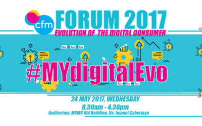 CFM FORUM 2017: #MYdigitalEvo CONNECTING THE CONSUMERS WITH THE INDUSTRY – AN INTELLECTUAL DISCOURSE PLATFORM ON THE RAPID GROWTH OF DIGITAL SERVICES