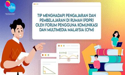 Tip Menghadapi Pengajaran dan Pembelajaran di Rumah (PdPR) oleh Forum Pengguna Komunikasi dan Multimedia Malaysia (CFM)